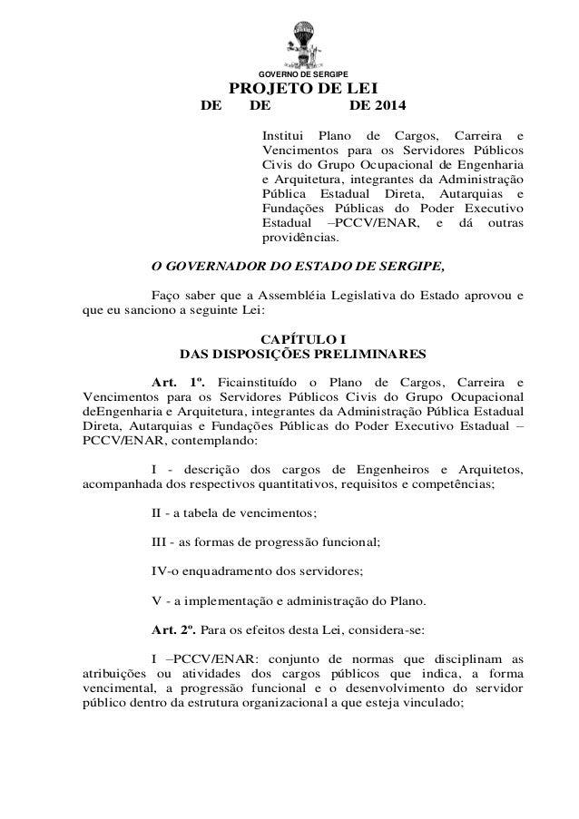 GOVERNO DE SERGIPE PROJETO DE LEI DE DE DE 2014 Institui Plano de Cargos, Carreira e Vencimentos para os Servidores Públic...