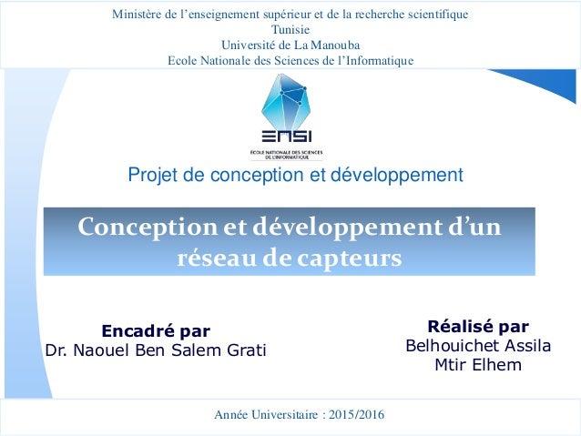 Projet de conception et développement Encadré par Dr. Naouel Ben Salem Grati Réalisé par Belhouichet Assila Mtir Elhem Con...