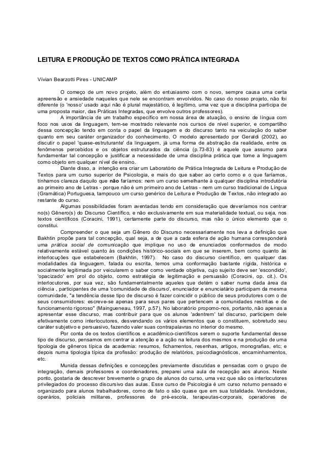 LEITURA E PRODUÇÃO DE TEXTOS COMO PRÁTICA INTEGRADA Vívian Bearzotti Pires - UNICAMP O começo de um novo projeto, além do ...