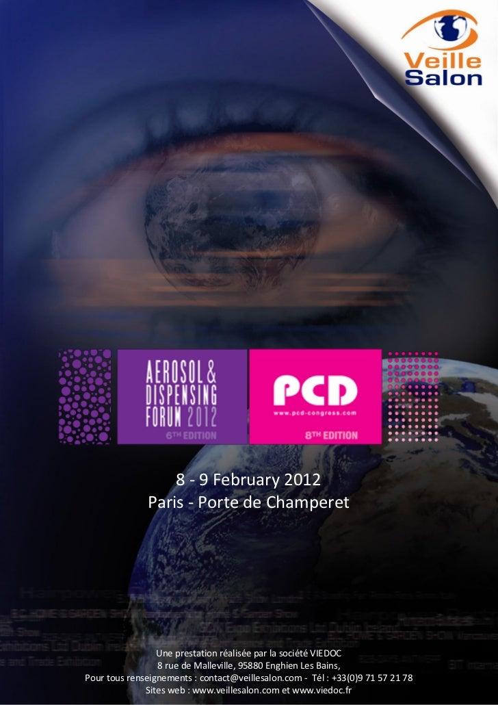 8 - 9 February 2012                      Paris - Porte de ChamperetPour tous renseignements : contact@veillesalon.comTél. ...