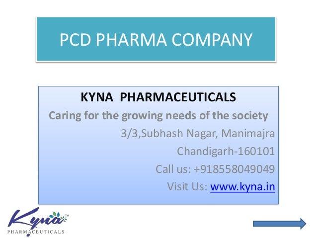 PCD PHARMA COMPANY KYNA PHARMACEUTICALS Caring for the growing needs of the society 3/3,Subhash Nagar, Manimajra Chandigar...