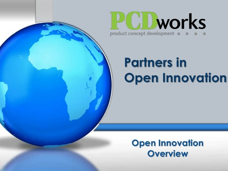 Partners in <br />Open Innovation<br />Open Innovation Overview<br />