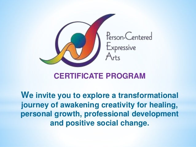 CERTIFICATE PROGRAM We invite you to explore a transformational journey of awakening creativity for healing, personal grow...