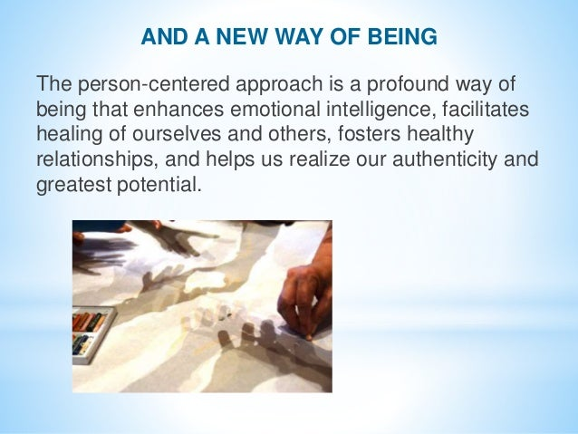 The person-centered approach is a profound way of being that enhances emotional intelligence, facilitates healing of ourse...