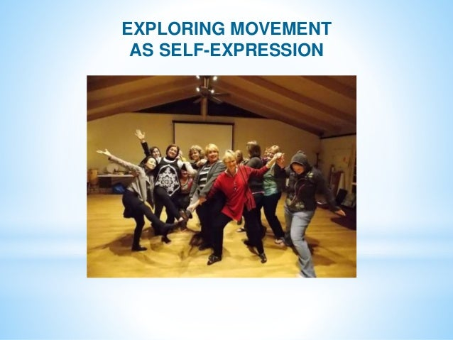 EXPLORING MOVEMENT AS SELF-EXPRESSION