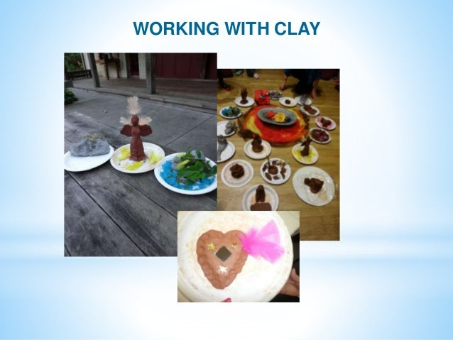 WORKING WITH CLAY