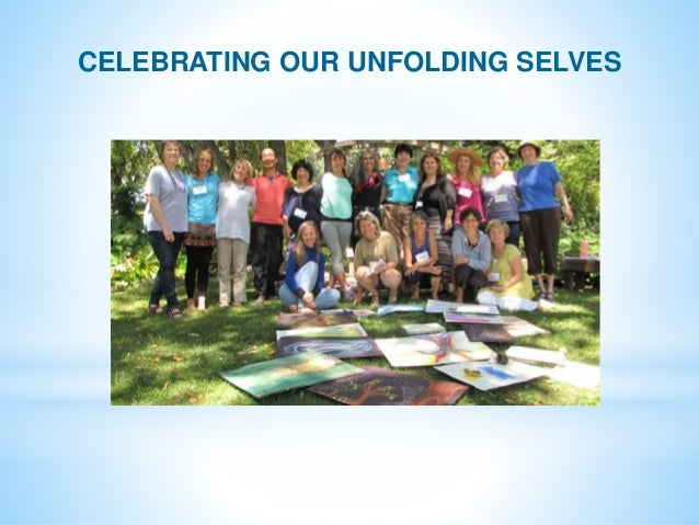 CELEBRATING OUR UNFOLDING SELVES