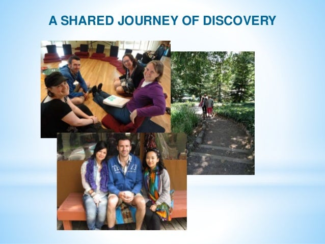 A SHARED JOURNEY OF DISCOVERY