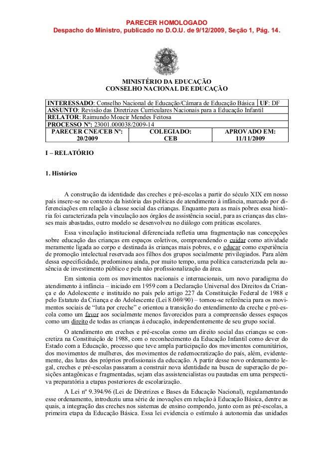 PARECER HOMOLOGADO Despacho do Ministro, publicado no D.O.U. de 9/12/2009, Seção 1, Pág. 14. MINISTÉRIO DA EDUCAÇÃO CONSEL...