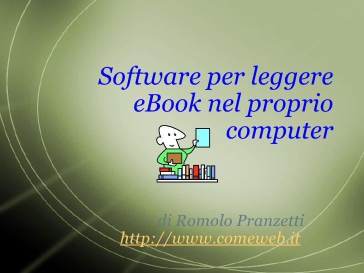 Software per leggere eBook nel proprio computer di Romolo Pranzetti http://www.comeweb.it