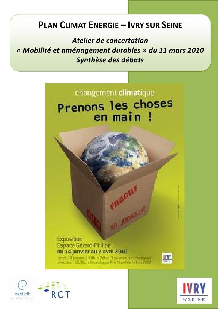 PLAN CLIMAT ENERGIE – IVRY SUR SEINE                 Atelier de concertation « Mobilité et aménagement durables » du 11 ma...