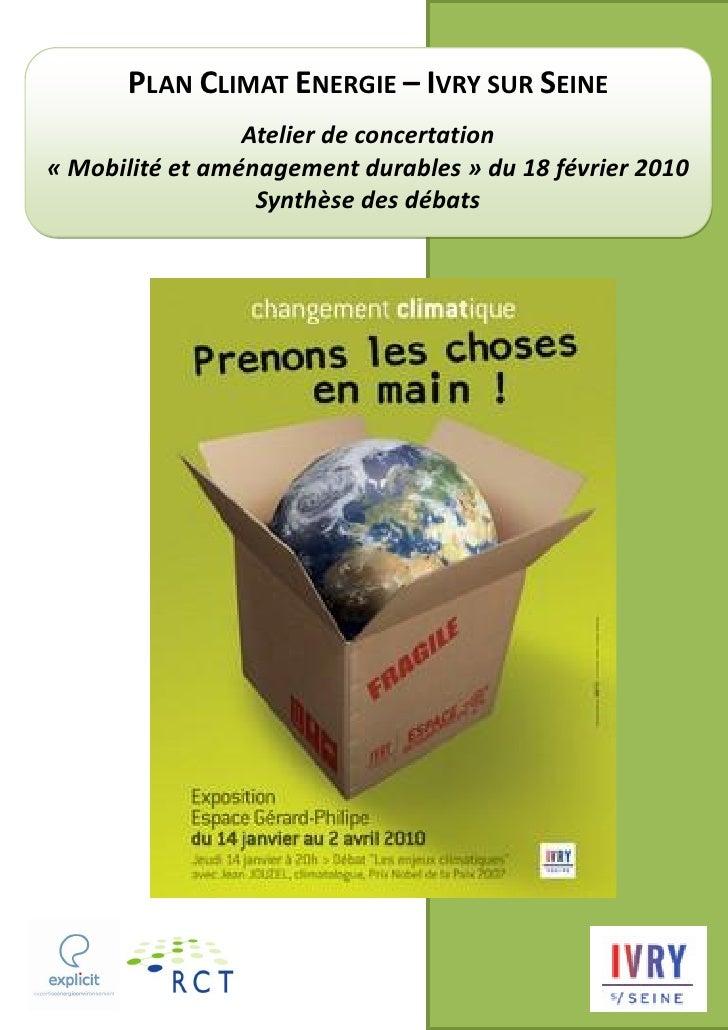 PLAN CLIMAT ENERGIE – IVRY SUR SEINE                  Atelier de concertation « Mobilité et aménagement durables » du 18 f...