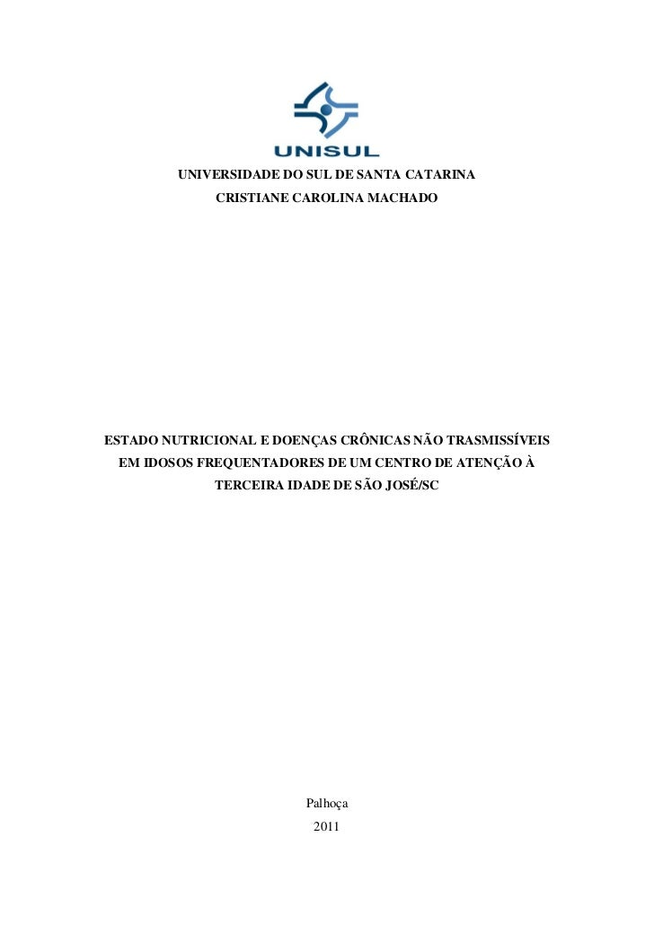 UNIVERSIDADE DO SUL DE SANTA CATARINA             CRISTIANE CAROLINA MACHADOESTADO NUTRICIONAL E DOENÇAS CRÔNICAS NÃO TRAS...