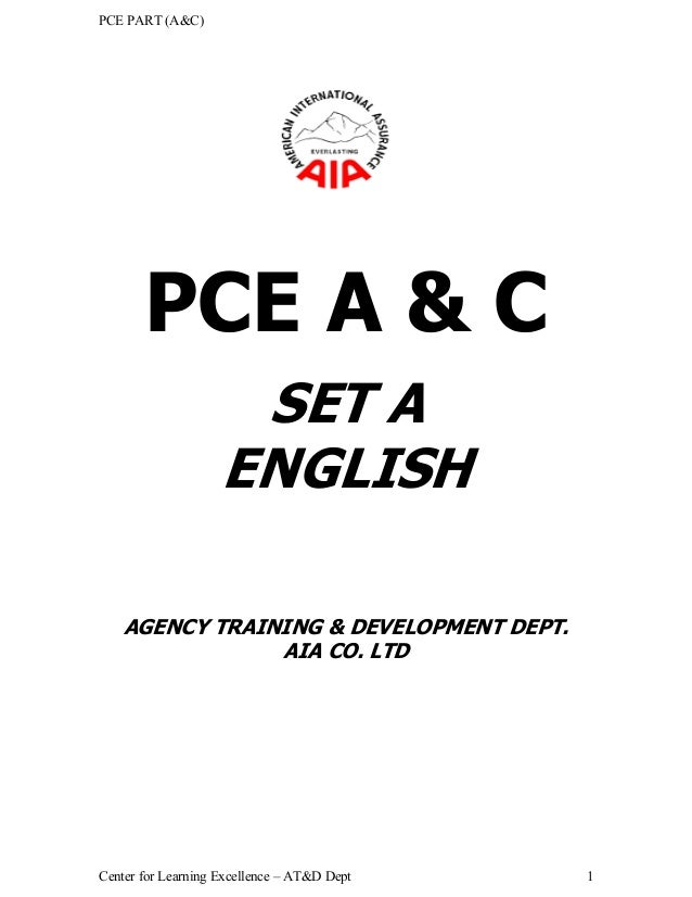 PCE PART (A&C) Center for Learning Excellence – AT&D Dept 1 PCE A & C SET A ENGLISH AGENCY TRAINING & DEVELOPMENT DEPT. AI...