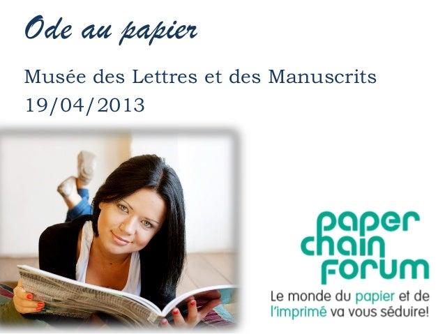 Ode au papierMusée des Lettres et des Manuscrits19/04/2013