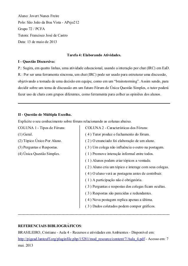 Aluno: Jovert Nunes Freire Polo: São João da Boa Vista - APsjo212 Grupo 72 / PCFA Tutora: Francisco José de Castro Data: 1...