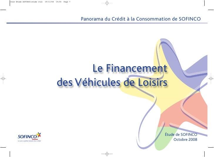Panorama du Crédit à la Consommation de SOFINCO       Le Financementdes Véhicules de Loisirs                              ...