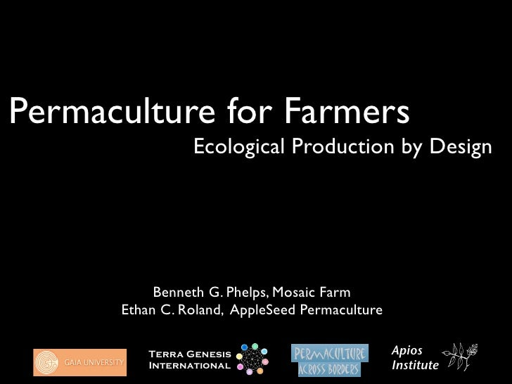 Permaculture for Farmers                       Ecological Production by Design                      Benneth G. Phelps, Mos...