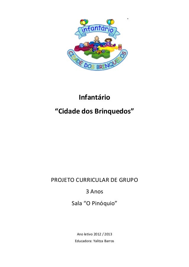 """Infantário """"Cidade dos Brinquedos""""PROJETO CURRICULAR DE GRUPO             3 Anos      Sala """"O Pinóquio""""        Ano letivo ..."""
