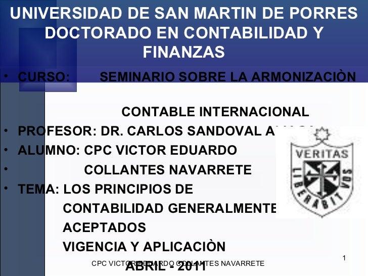 UNIVERSIDAD DE SAN MARTIN DE PORRES DOCTORADO EN CONTABILIDAD Y FINANZAS <ul><li>CURSO:  SEMINARIO SOBRE LA ARMONIZACIÒN  ...