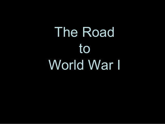 The Road to World War I
