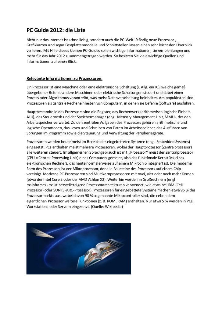 PC Guide 2012: die ListeNicht nur das Internet ist schnelllebig, sondern auch die PC-Welt. Ständig neue Prozessor-,Grafikk...
