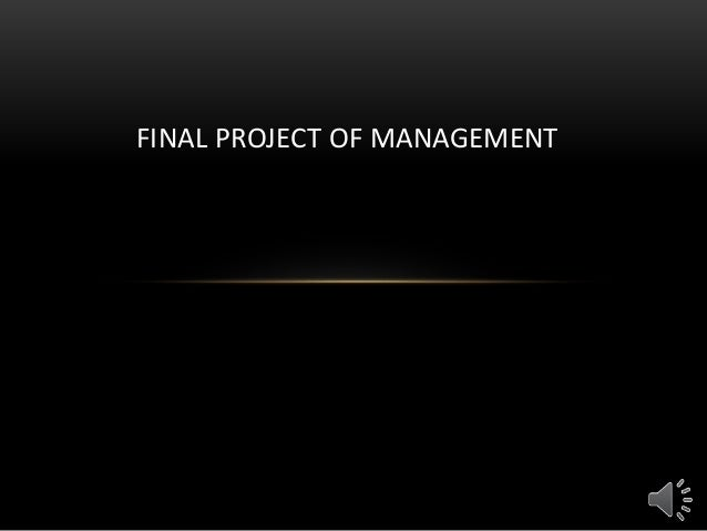 FINAL PROJECT OF MANAGEMENT