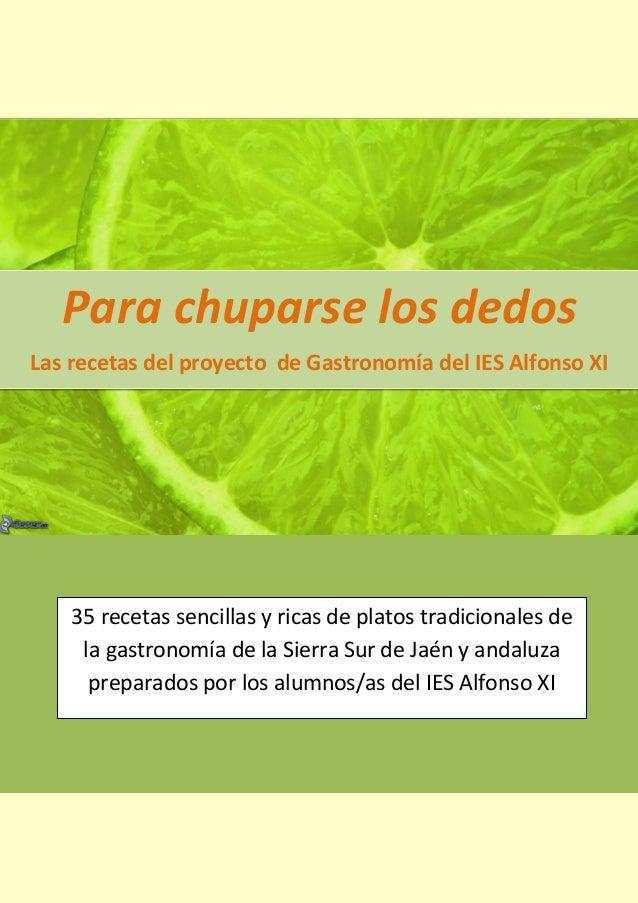 Para chuparse los dedos Las recetas del proyecto de Gastronomía del IES Alfonso XI 35 recetas sencillas y ricas de platos ...