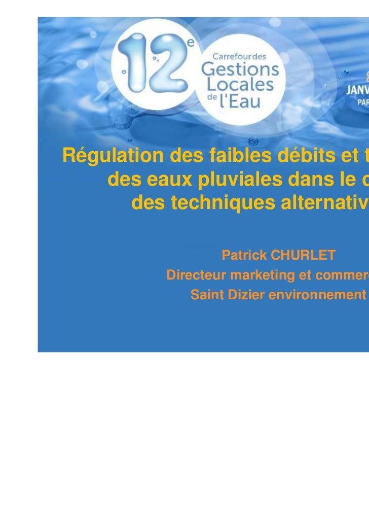 Régulation des faibles débits et traitement    des eaux pluviales dans le cadre       des techniques alternatives         ...