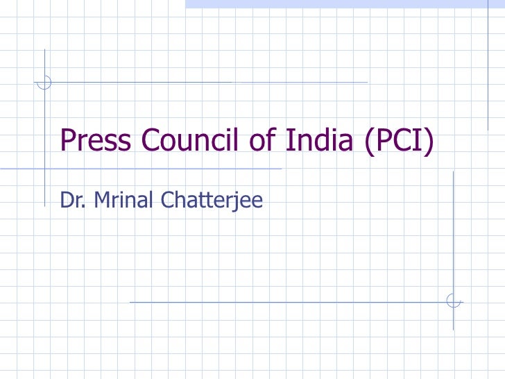 Press Council of India (PCI) Dr. Mrinal Chatterjee