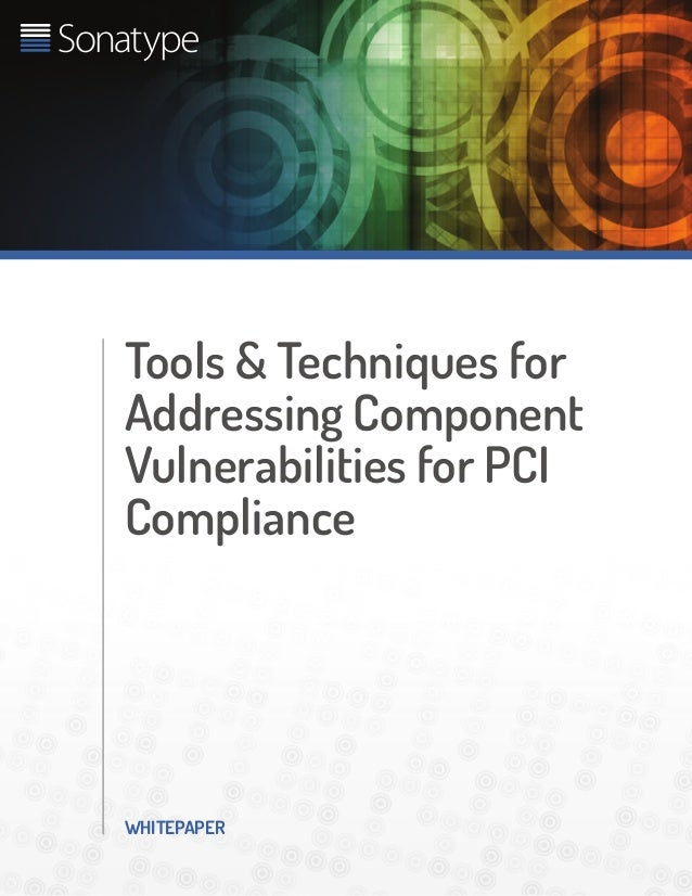 WHITEPAPER Tools & Techniques for Addressing Component Vulnerabilities for PCI Compliance