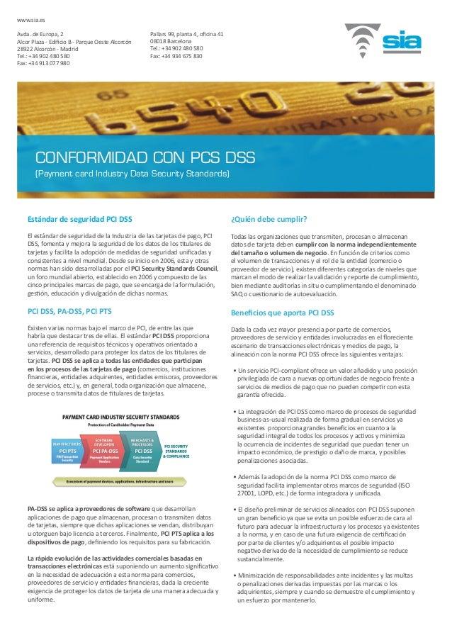 Estándar de seguridad PCI DSS El estándar de seguridad de la Industria de las tarjetas de pago, PCI DSS, fomenta y mejora ...