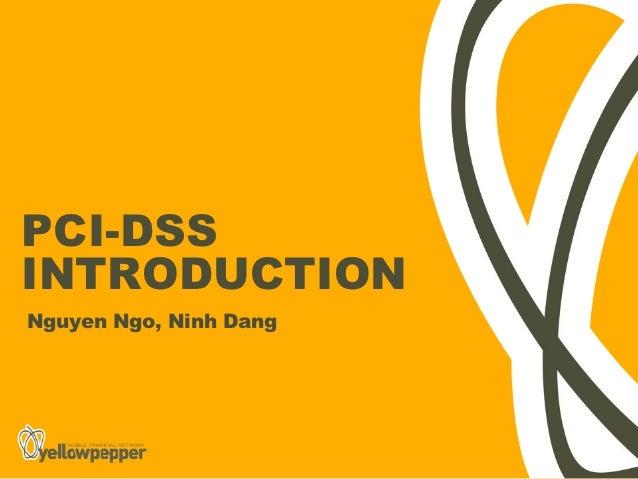 PCI-DSSINTRODUCTIONNguyen Ngo, Ninh Dang