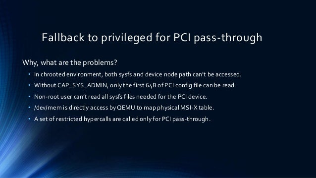 XPDDS18 Design Session: PCI pass-through with de-privileged