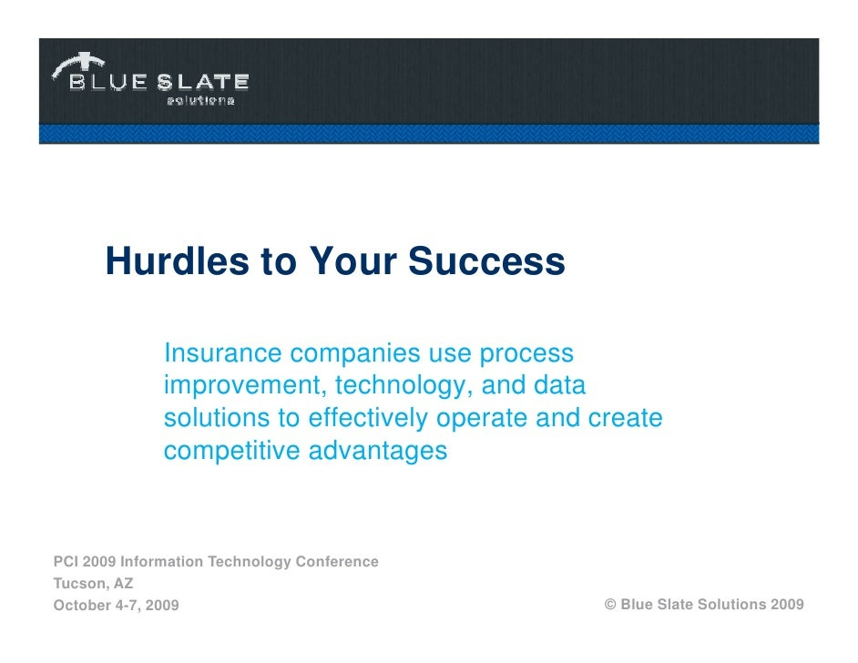 Hurdles to Your Success                Insurance companies use process               improvement, technology, and data    ...
