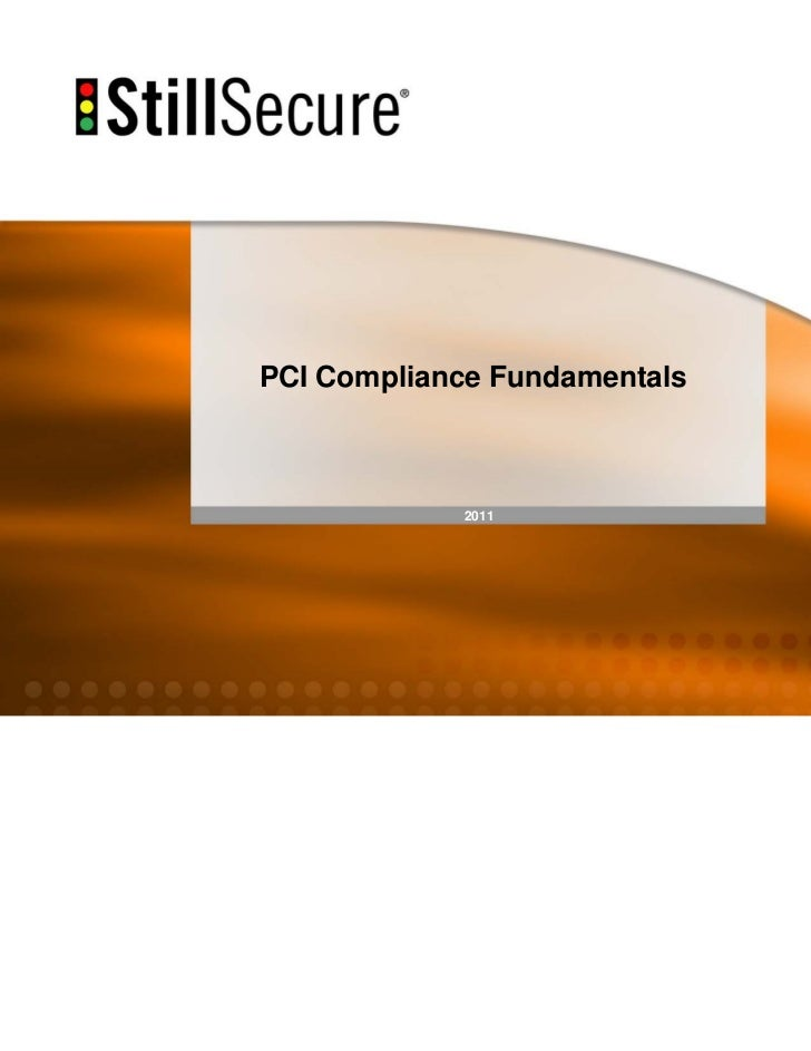 1PCI Compliance Fundamentals            2011