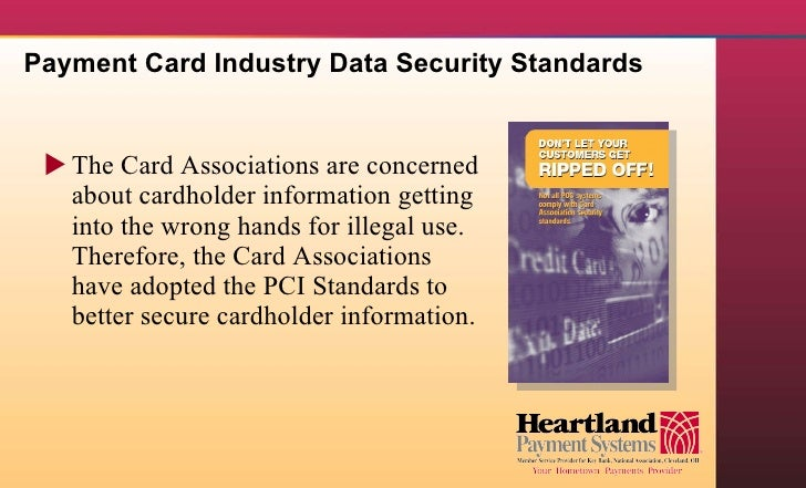<ul><li>The Card Associations are concerned about cardholder information getting into the wrong hands for illegal use. The...
