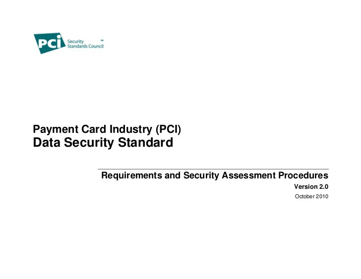 Payment Card Industry (PCI)Data Security Standard            Requirements and Security Assessment Procedures              ...