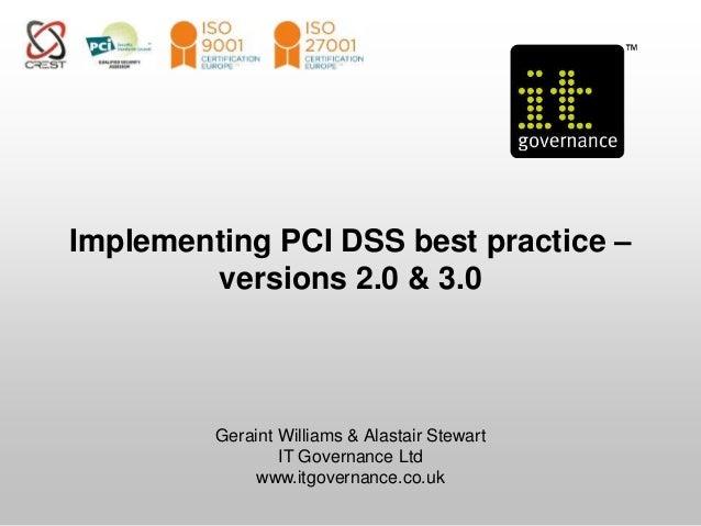 Implementing PCI DSS Best Practice Versions 20 30 Geraint Williams Alastair Stewart IT