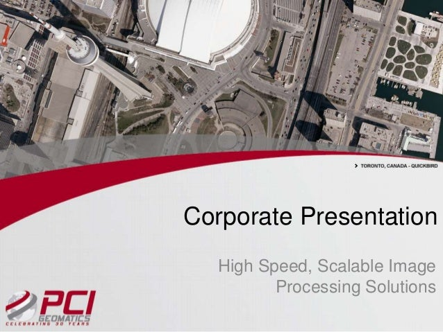 Corporate Presentation  High Speed, Scalable Image         Processing Solutions