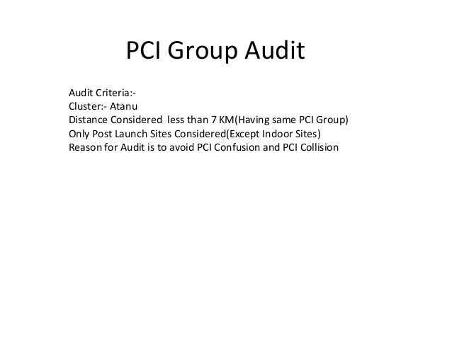PCI Group Audit  Audit Criteria:-  Cluster:- Atanu  Distance Considered less than 7 KM(Having same PCI Group)  Only Post L...