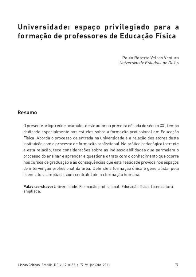 miolo_linhas_32_VALE_ESTE:Layout 1 03/09/11 13:18 Page 77         Universidade: espaço privilegiado para a         formaçã...