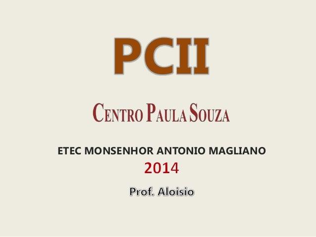 PCII ETEC MONSENHOR ANTONIO MAGLIANO