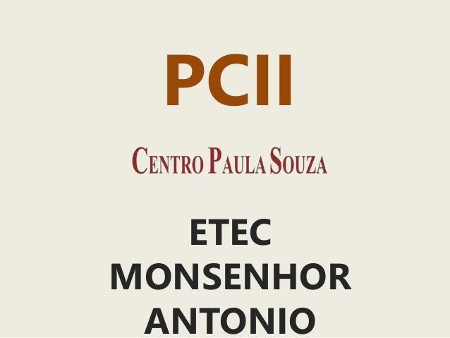 PCII  ETEC  MONSENHOR  ANTONIO