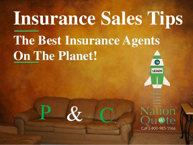 Insurance Sales Tips The Best Insurance Agents On The Planet!