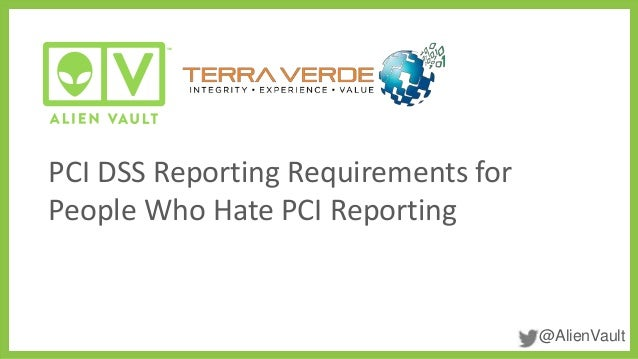 @AlienVault PCI DSS Reporting Requirements for People Who Hate PCI Reporting