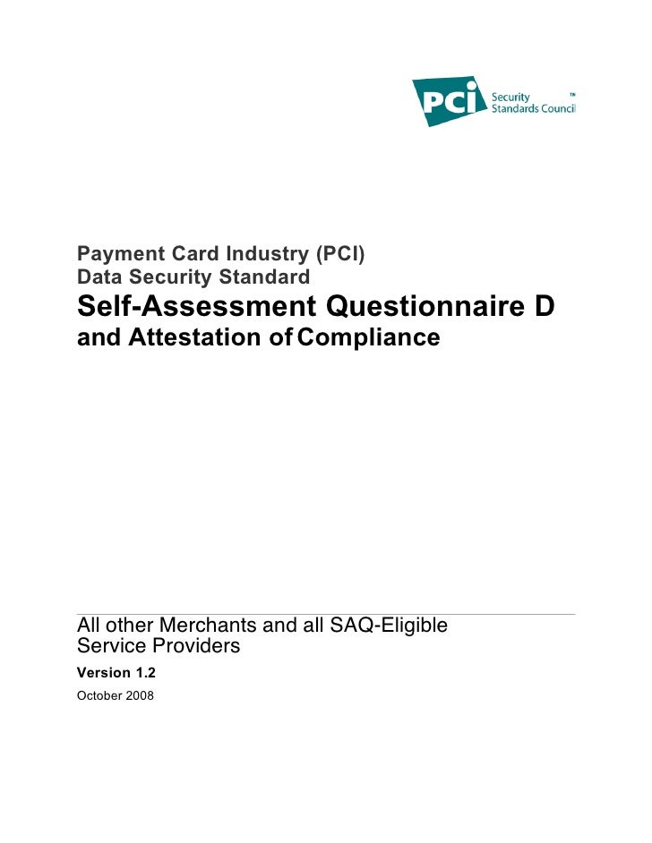 Payment Card Industry (PCI) Data Security Standard Self-Assessment Questionnaire D and Attestation of Compliance     All o...