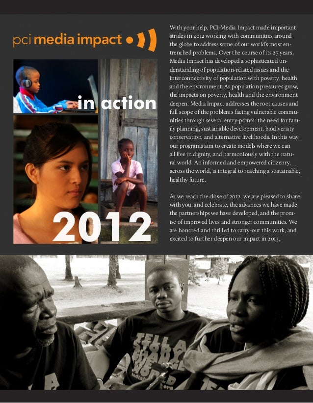 With your help, PCI-Media Impact made important             strides in 2012 working with communities around             th...