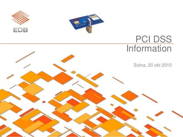 PCI DSS Information Solna, 20 okt 2010