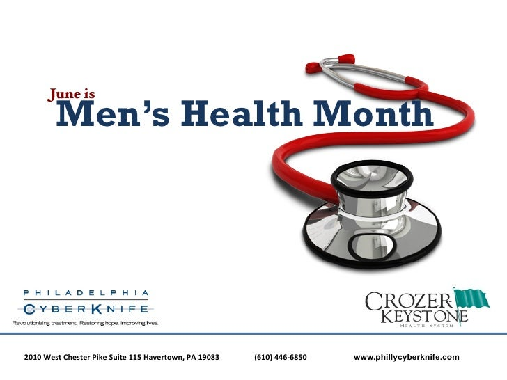 June is!            Men's Health Month2010	  West	  Chester	  Pike	  Suite	  115	  Havertown,	  PA	  19083 	     	  	  (61...